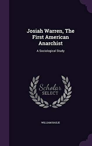 9781342945266: Josiah Warren, The First American Anarchist: A Sociological Study