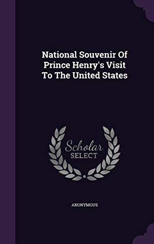 9781342948892: National Souvenir Of Prince Henry's Visit To The United States