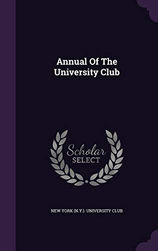 9781342951809: Annual Of The University Club