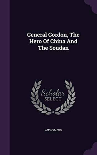 General Gordon, the Hero of China and: Anonymous