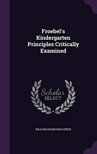 9781342963772: Froebel's Kindergarten Principles Critically Examined