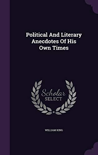 9781342965455: Political and Literary Anecdotes of His Own Times