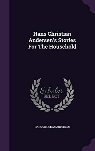 9781342984142: Hans Christian Andersen's Stories For The Household