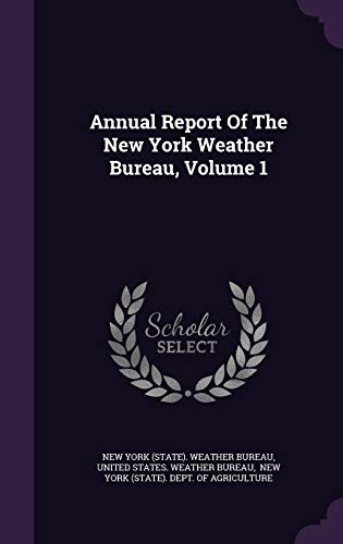9781342987525: Annual Report Of The New York Weather Bureau, Volume 1