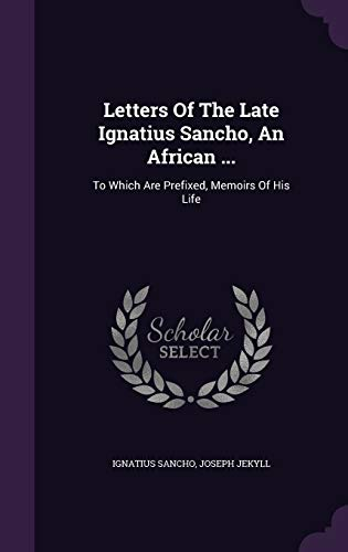 Letters Of The Late Ignatius Sancho, An: Sancho, Ignatius, Jekyll,