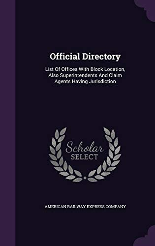 9781342998545: Official Directory: List Of Offices With Block Location, Also Superintendents And Claim Agents Having Jurisdiction