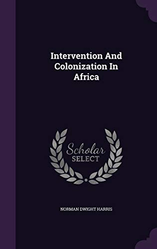 9781343013803: Intervention And Colonization In Africa