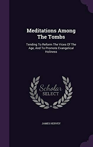 9781343014275: Meditations Among The Tombs: Tending To Reform The Vices Of The Age, And To Promote Evangelical Holiness