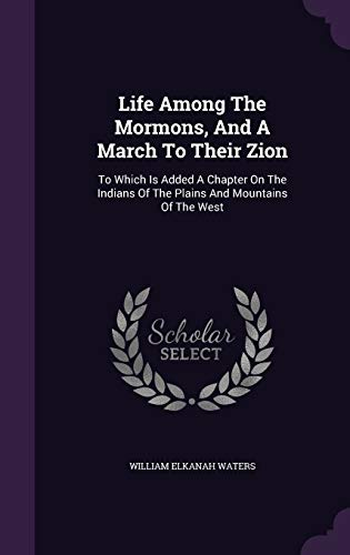 9781343015890: Life Among The Mormons, And A March To Their Zion: To Which Is Added A Chapter On The Indians Of The Plains And Mountains Of The West