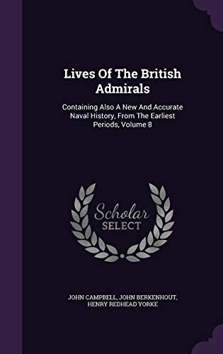 9781343024144: Lives Of The British Admirals: Containing Also A New And Accurate Naval History, From The Earliest Periods, Volume 8