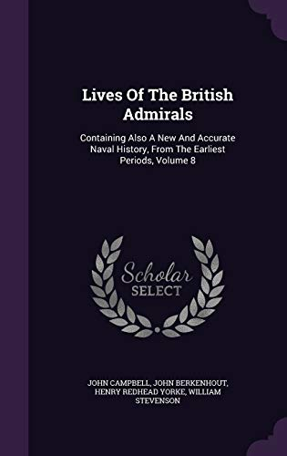 9781343024892: Lives Of The British Admirals: Containing Also A New And Accurate Naval History, From The Earliest Periods, Volume 8