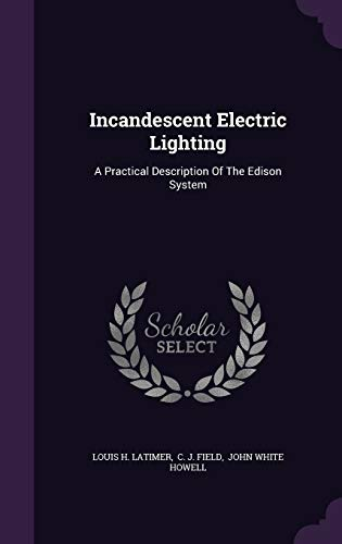 9781343033283: Incandescent Electric Lighting: A Practical Description Of The Edison System
