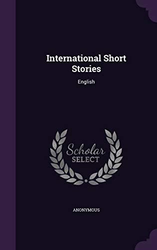 International Short Stories: English (Hardback): Anonymous