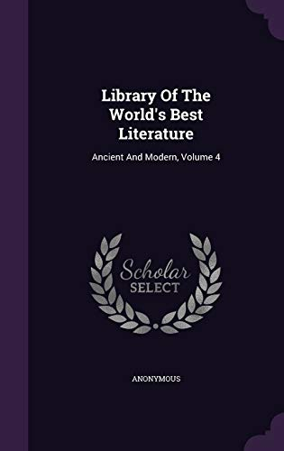 9781343042353: Library Of The World's Best Literature: Ancient And Modern, Volume 4