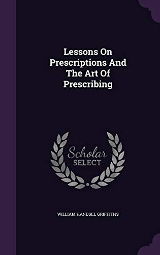 9781343046122: Lessons On Prescriptions And The Art Of Prescribing
