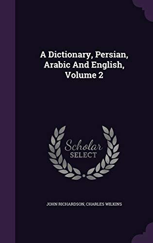 9781343052550: A Dictionary, Persian, Arabic And English, Volume 2