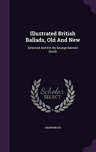 Illustrated British Ballads, Old and New: Selected: Anonymous