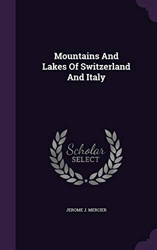 9781343066441: Mountains And Lakes Of Switzerland And Italy