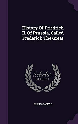 9781343069480: History Of Friedrich Ii. Of Prussia, Called Frederick The Great