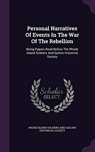 9781343072886: Personal Narratives Of Events In The War Of The Rebellion: Being Papers Read Before The Rhode Island Soldiers And Sailors Historical Society