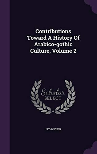 9781343082311: Contributions Toward A History Of Arabico-gothic Culture, Volume 2