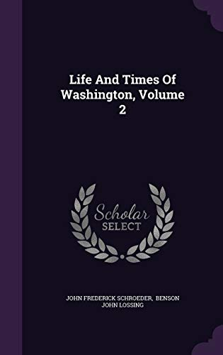 9781343083196: Life And Times Of Washington, Volume 2
