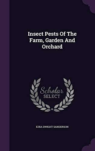 9781343084919: Insect Pests Of The Farm, Garden And Orchard