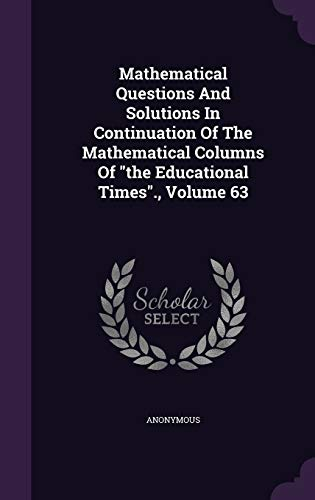 9781343092037: Mathematical Questions And Solutions In Continuation Of The Mathematical Columns Of