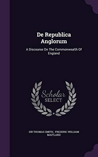 9781343095533: De Republica Anglorum: A Discourse On The Commonwealth Of England