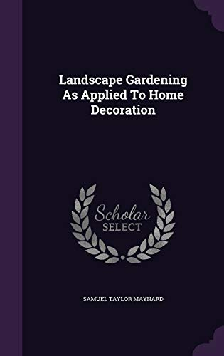 9781343107700: Landscape Gardening As Applied To Home Decoration