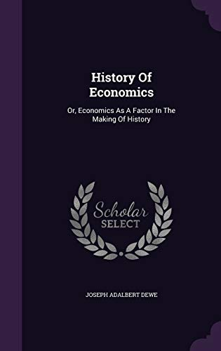 9781343111943: History Of Economics: Or, Economics As A Factor In The Making Of History