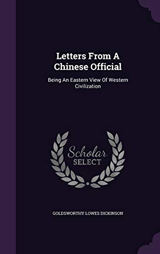 9781343115781: Letters From A Chinese Official: Being An Eastern View Of Western Civilization