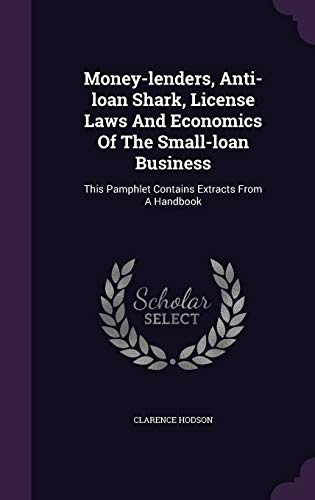 Money-Lenders, Anti-Loan Shark, License Laws and Economics: Clarence Hodson