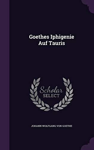 9781343134706: Goethes Iphigenie Auf Tauris