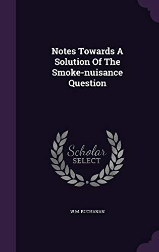 9781343136052: Notes Towards A Solution Of The Smoke-nuisance Question