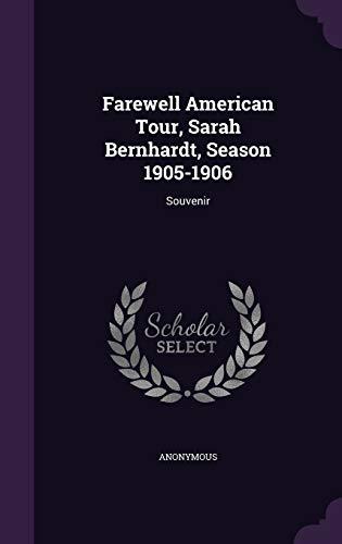 Farewell American Tour, Sarah Bernhardt, Season 1905-1906: Anonymous