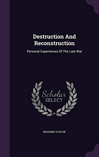 9781343143661: Destruction And Reconstruction: Personal Experiences Of The Late War