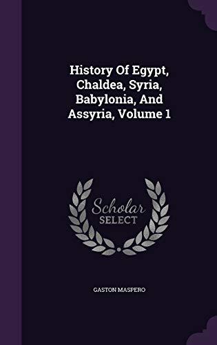 9781343157125: History Of Egypt, Chaldea, Syria, Babylonia, And Assyria, Volume 1