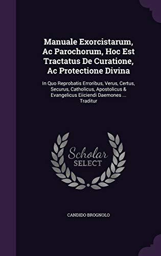 Manuale Exorcistarum, AC Parochorum, Hoc Est Tractatus: Candido Brognolo
