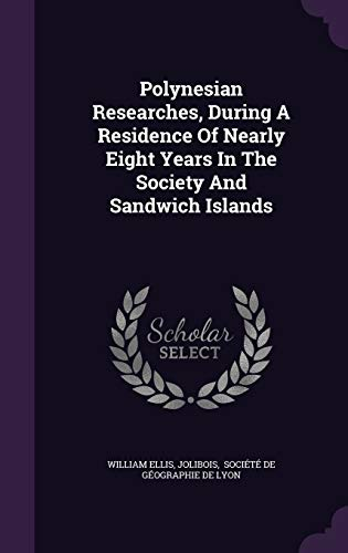 9781343189478: Polynesian Researches, During A Residence Of Nearly Eight Years In The Society And Sandwich Islands