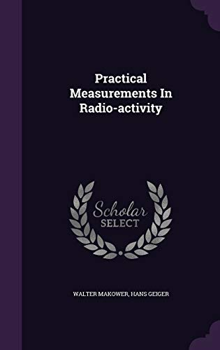 9781343192607: Practical Measurements In Radio-activity