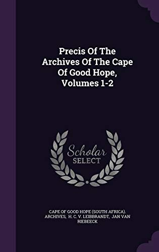 9781343196346: Precis Of The Archives Of The Cape Of Good Hope, Volumes 1-2