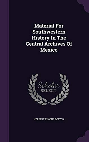 9781343199378: Material For Southwestern History In The Central Archives Of Mexico