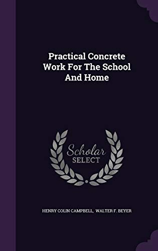 9781343200579: Practical Concrete Work For The School And Home