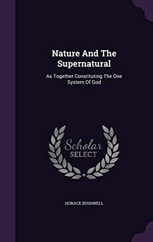 9781343202856: Nature And The Supernatural: As Together Constituting The One System Of God