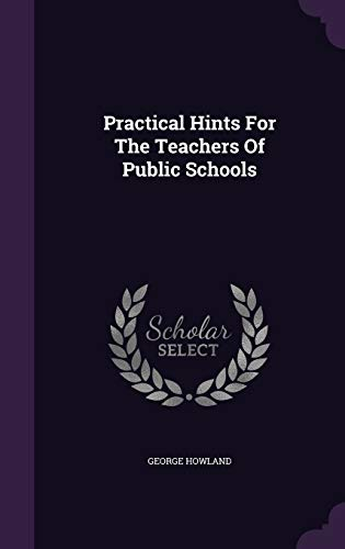 9781343204874: Practical Hints For The Teachers Of Public Schools