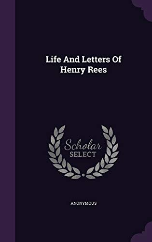 Life and Letters of Henry Rees (Hardback): Anonymous