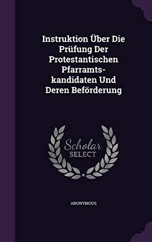 9781343228504: Instruktion Über Die Prüfung Der Protestantischen Pfarramts-kandidaten Und Deren Beförderung