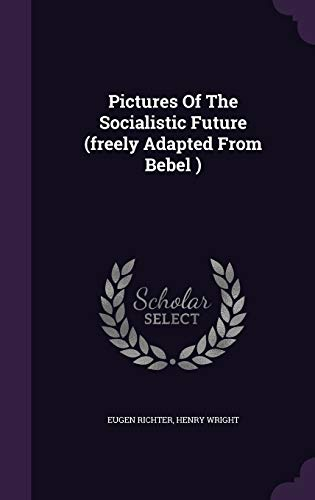 9781343231474: Pictures Of The Socialistic Future (freely Adapted From Bebel )
