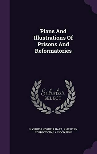 9781343231689: Plans And Illustrations Of Prisons And Reformatories
